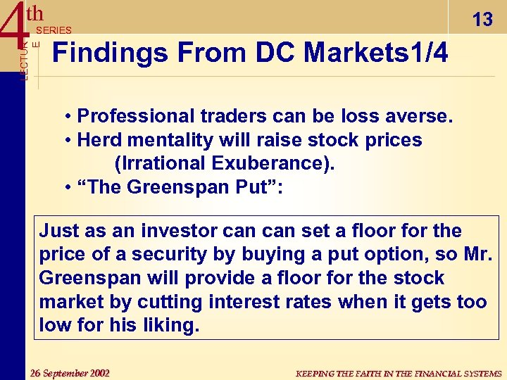 4 th 13 LECTUR E SERIES Findings From DC Markets 1/4 • Professional traders