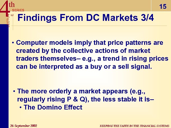 4 th 15 LECTUR E SERIES Findings From DC Markets 3/4 • Computer models