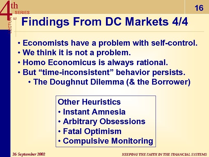 4 th 16 LECTUR E SERIES Findings From DC Markets 4/4 • Economists have