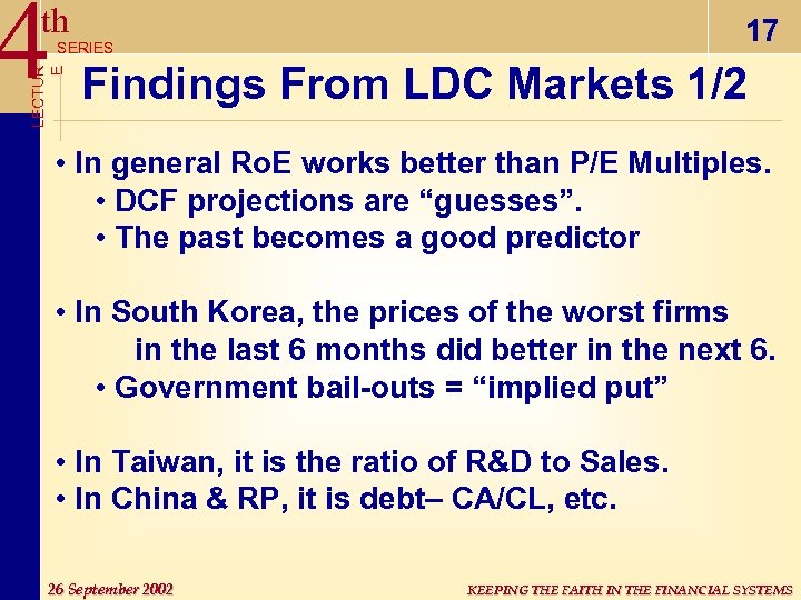 4 th 17 LECTUR E SERIES Findings From LDC Markets 1/2 • In general