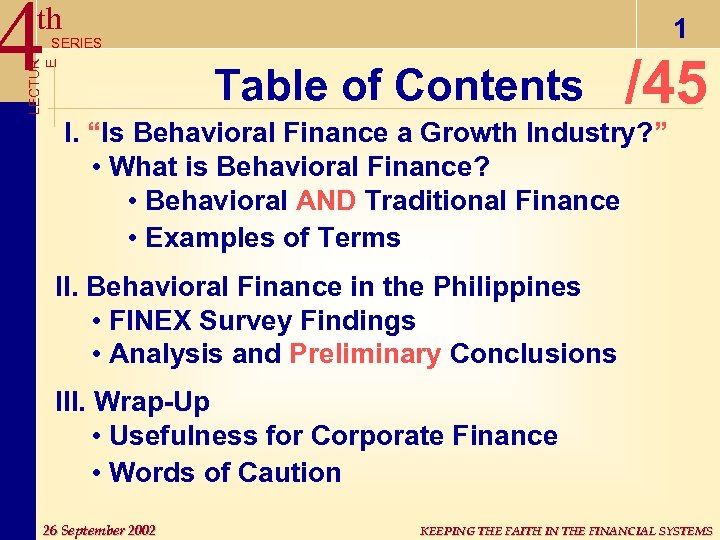 "4 th 1 LECTUR E SERIES Table of Contents /45 I. ""Is Behavioral Finance"
