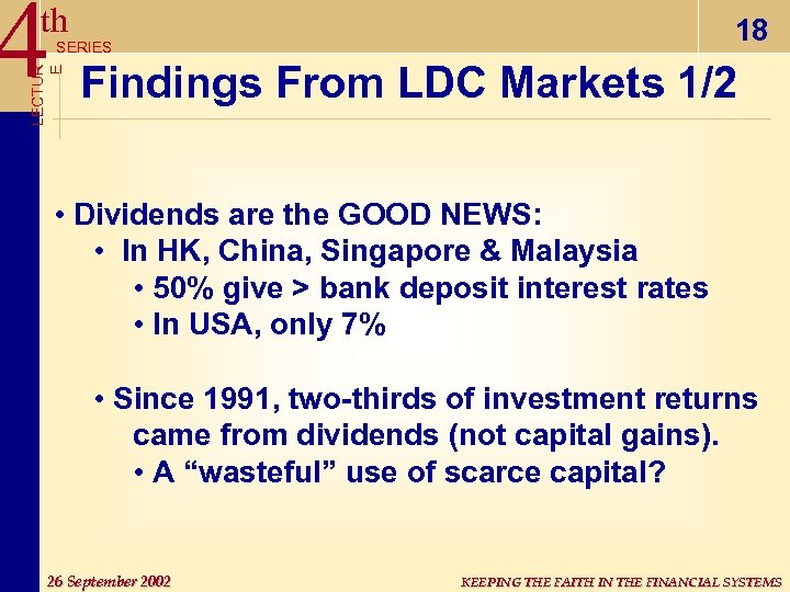4 th 18 LECTUR E SERIES Findings From LDC Markets 1/2 • Dividends are