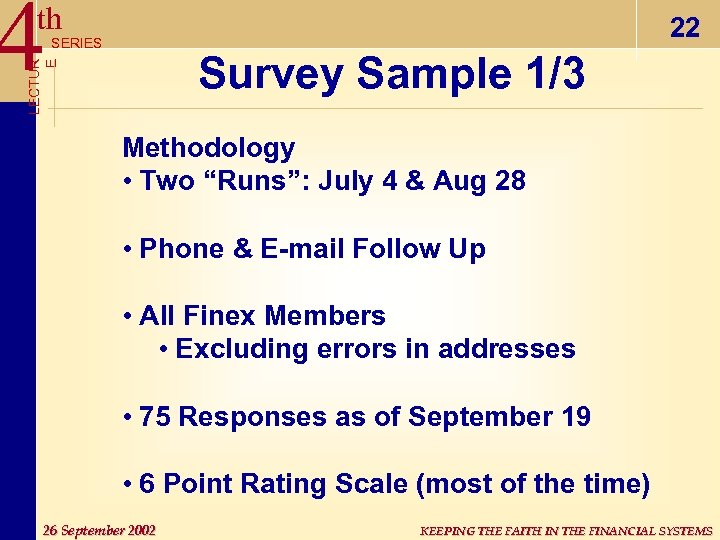 "4 th 22 SERIES LECTUR E Survey Sample 1/3 Methodology • Two ""Runs"": July"