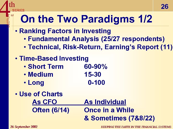 4 th 26 LECTUR E SERIES On the Two Paradigms 1/2 • Ranking Factors