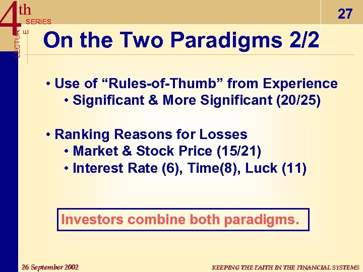 4 th 27 LECTUR E SERIES On the Two Paradigms 2/2 • Use of