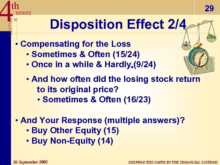 4 th 29 LECTUR E SERIES Disposition Effect 2/4 • Compensating for the Loss