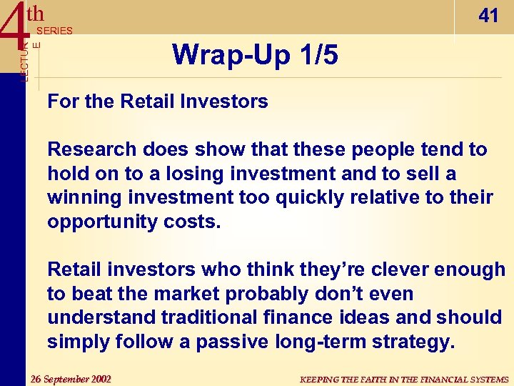 4 th 41 SERIES LECTUR E Wrap-Up 1/5 For the Retail Investors Research does