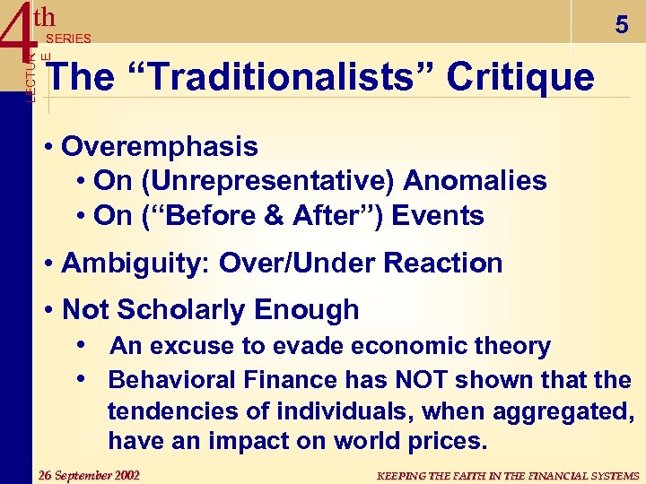"4 The ""Traditionalists"" Critique th 5 LECTUR E SERIES • Overemphasis • On (Unrepresentative)"