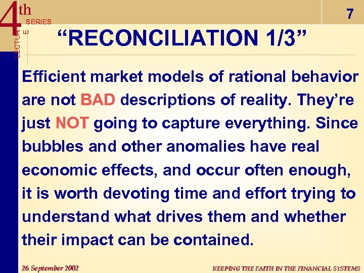 "4 th LECTUR E SERIES 7 ""RECONCILIATION 1/3"" Efficient market models of rational behavior"