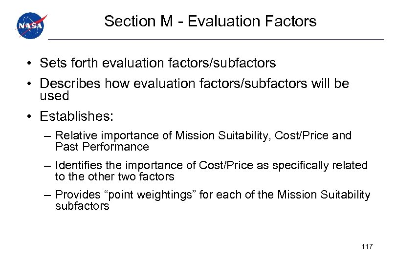 Section M - Evaluation Factors • Sets forth evaluation factors/subfactors • Describes how evaluation