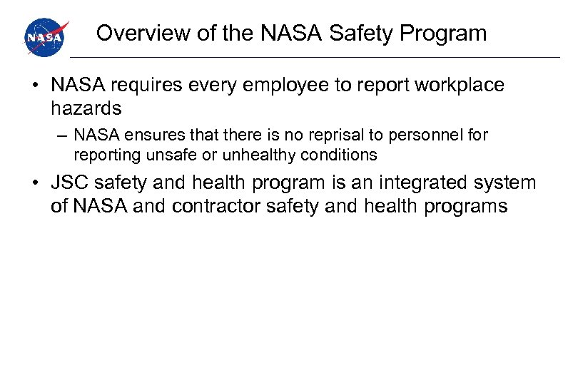 Overview of the NASA Safety Program • NASA requires every employee to report workplace