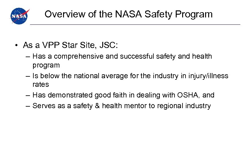 Overview of the NASA Safety Program • As a VPP Star Site, JSC: –