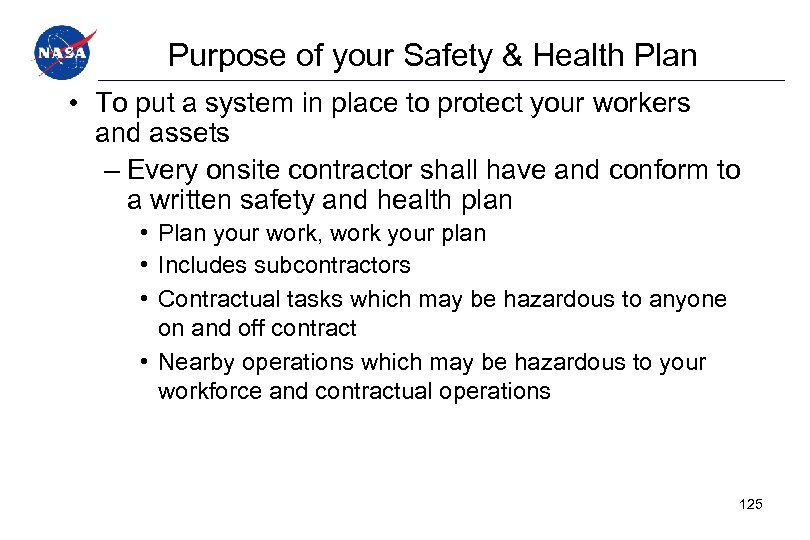 Purpose of your Safety & Health Plan • To put a system in place