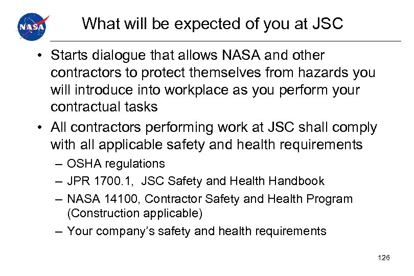 What will be expected of you at JSC • Starts dialogue that allows NASA