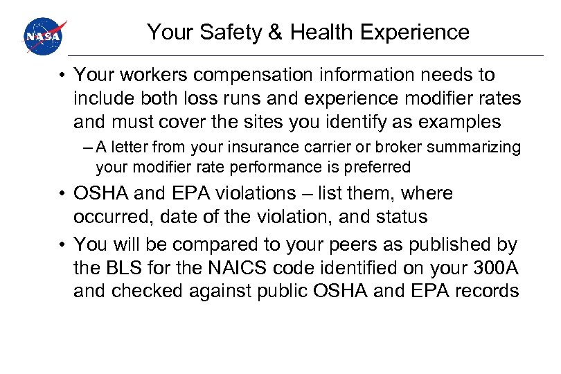 Your Safety & Health Experience • Your workers compensation information needs to include both