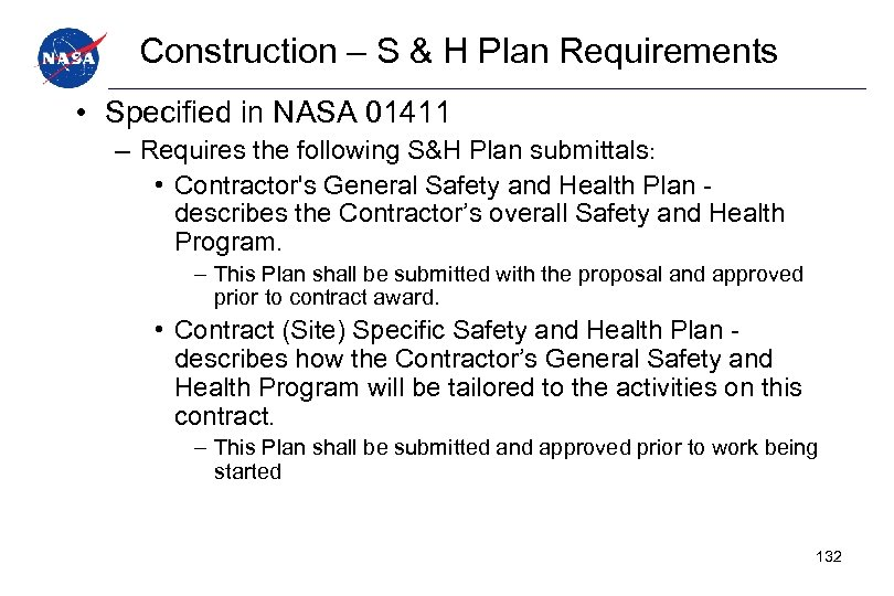 Construction – S & H Plan Requirements • Specified in NASA 01411 – Requires