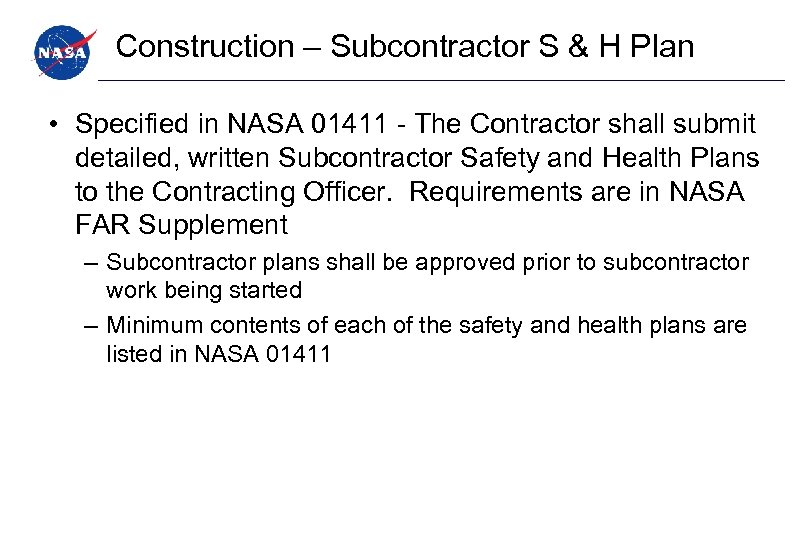 Construction – Subcontractor S & H Plan • Specified in NASA 01411 - The
