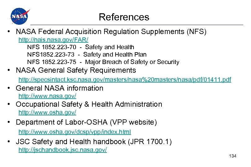References • NASA Federal Acquisition Regulation Supplements (NFS) http: //nais. nasa. gov/FAR/ NFS 1852.