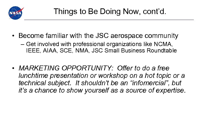 Things to Be Doing Now, cont'd. • Become familiar with the JSC aerospace community