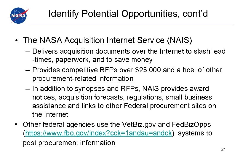 Identify Potential Opportunities, cont'd • The NASA Acquisition Internet Service (NAIS) – Delivers acquisition