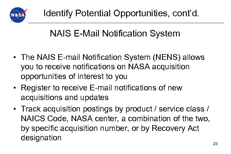 Identify Potential Opportunities, cont'd. NAIS E-Mail Notification System • The NAIS E-mail Notification System