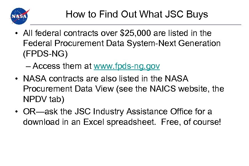 How to Find Out What JSC Buys • All federal contracts over $25, 000