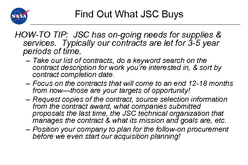 Find Out What JSC Buys HOW-TO TIP: JSC has on-going needs for supplies &