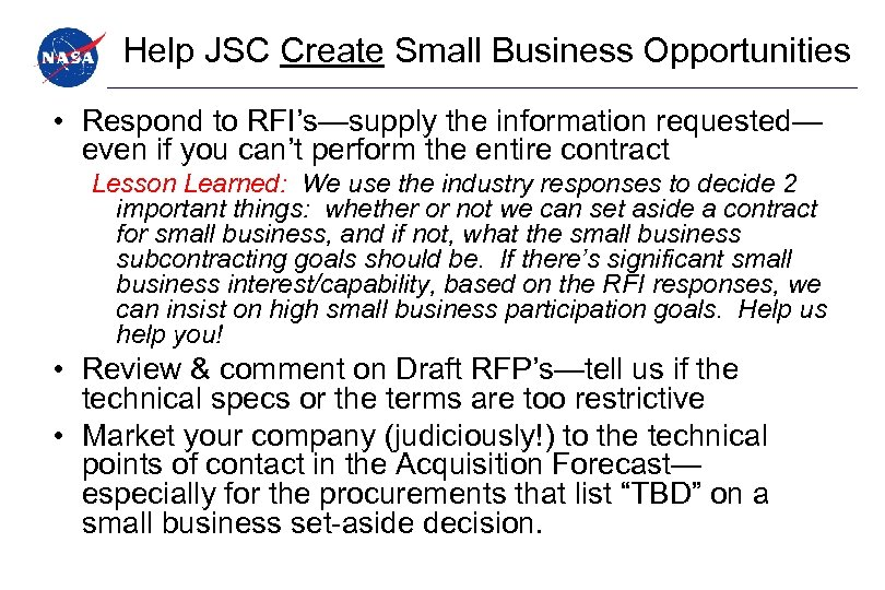 Help JSC Create Small Business Opportunities • Respond to RFI's—supply the information requested— even