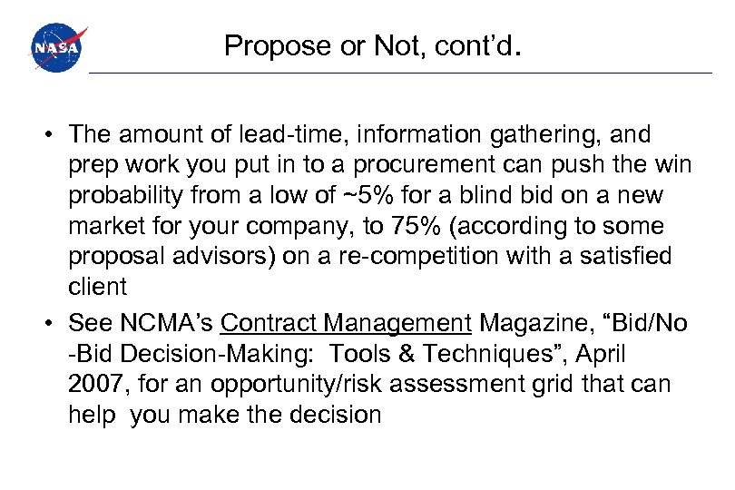 Propose or Not, cont'd. • The amount of lead-time, information gathering, and prep work