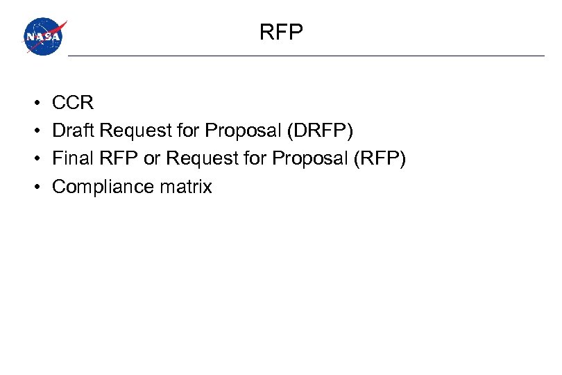 RFP • • CCR Draft Request for Proposal (DRFP) Final RFP or Request for