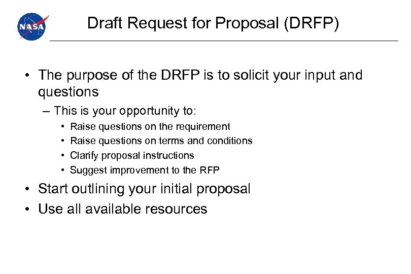 Draft Request for Proposal (DRFP) • The purpose of the DRFP is to solicit