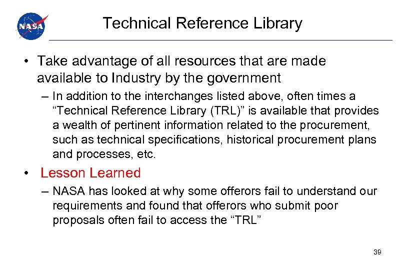 Technical Reference Library • Take advantage of all resources that are made available to