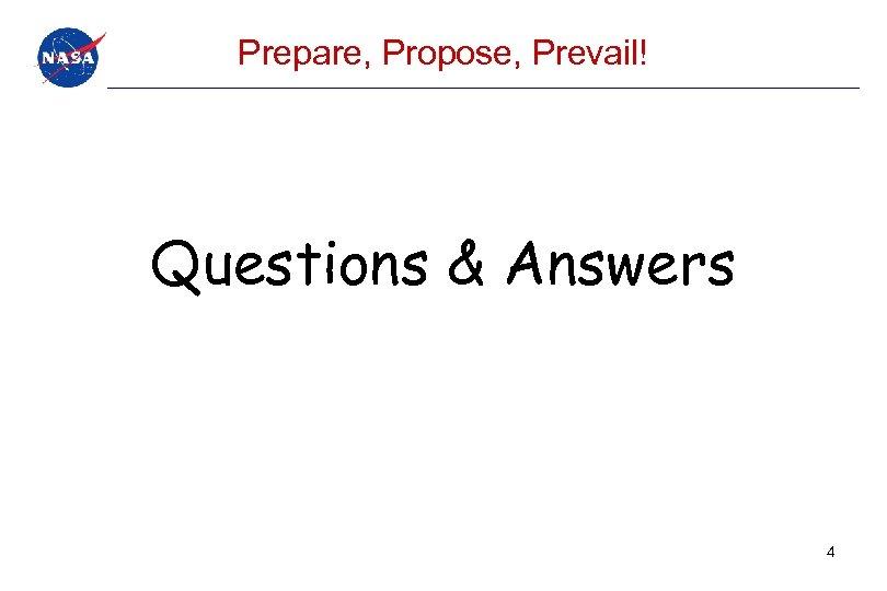 Prepare, Propose, Prevail! Questions & Answers 4
