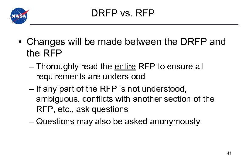 DRFP vs. RFP • Changes will be made between the DRFP and the RFP