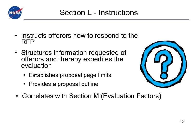 Section L - Instructions • Instructs offerors how to respond to the RFP •