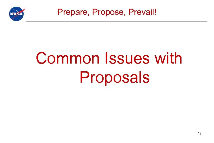 Prepare, Propose, Prevail! Common Issues with Proposals 48