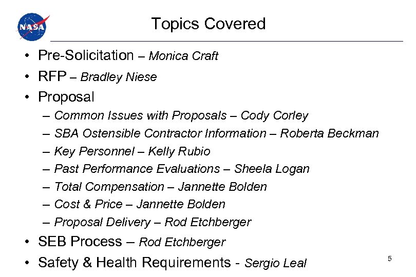 Topics Covered • Pre-Solicitation – Monica Craft • RFP – Bradley Niese • Proposal