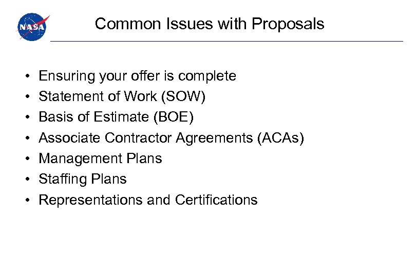 Common Issues with Proposals • • Ensuring your offer is complete Statement of Work