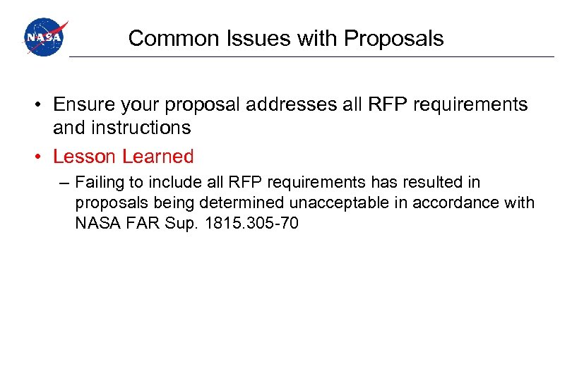 Common Issues with Proposals • Ensure your proposal addresses all RFP requirements and instructions