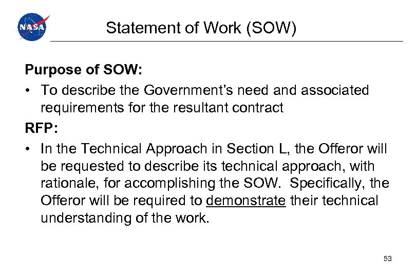 Statement of Work (SOW) Purpose of SOW: • To describe the Government's need and