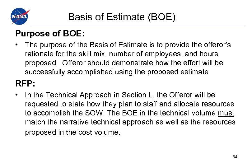 Basis of Estimate (BOE) Purpose of BOE: • The purpose of the Basis of