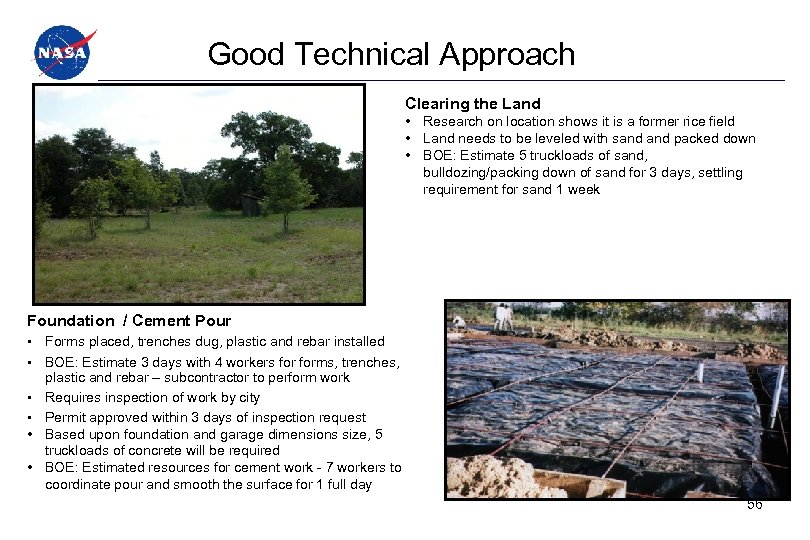 Good Technical Approach Clearing the Land • Research on location shows it is a
