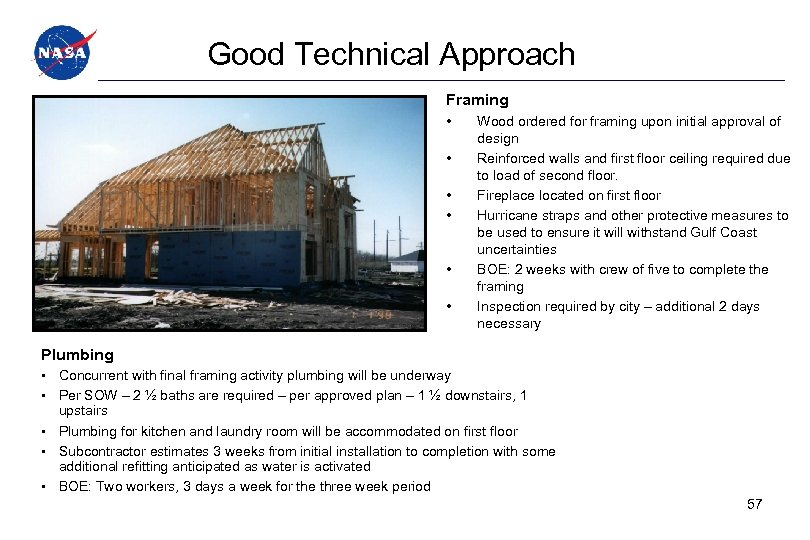 Good Technical Approach Framing • • • Wood ordered for framing upon initial approval
