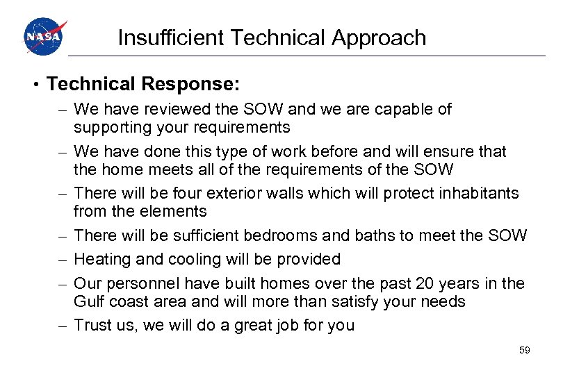 Insufficient Technical Approach • Technical Response: – We have reviewed the SOW and we
