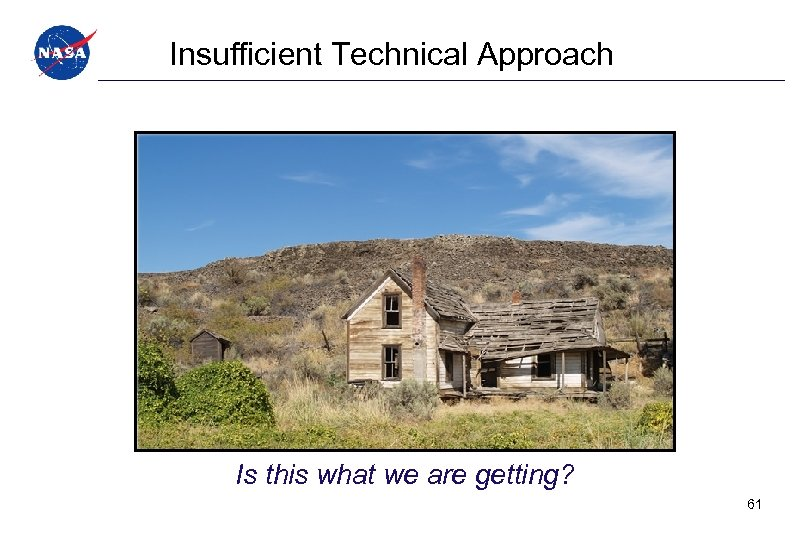 Insufficient Technical Approach Is this what we are getting? 61