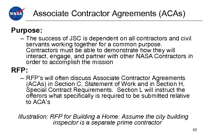 Associate Contractor Agreements (ACAs) Purpose: – The success of JSC is dependent on all