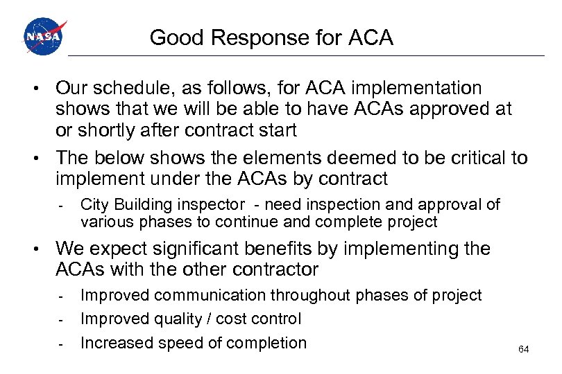 Good Response for ACA • Our schedule, as follows, for ACA implementation shows that
