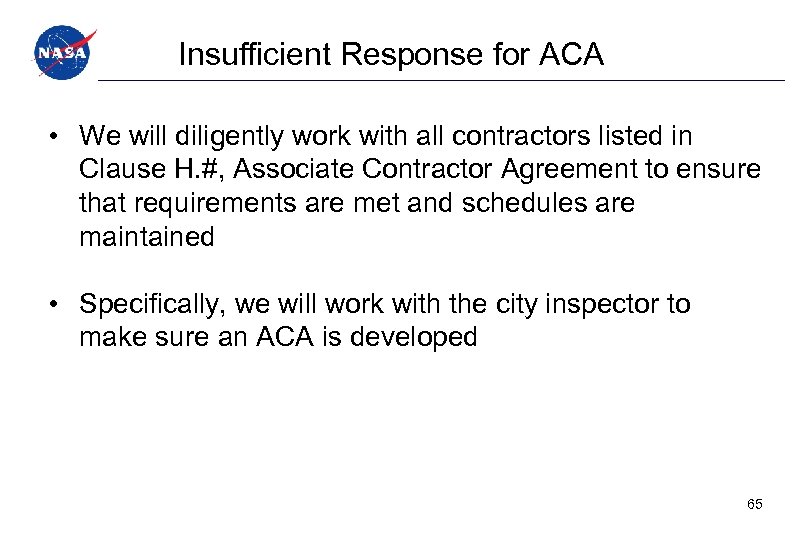 Insufficient Response for ACA • We will diligently work with all contractors listed in