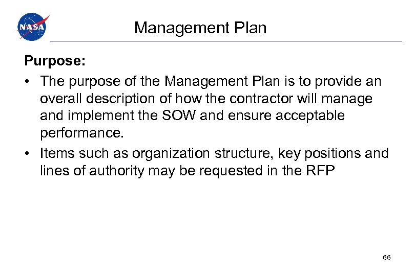 Management Plan Purpose: • The purpose of the Management Plan is to provide an