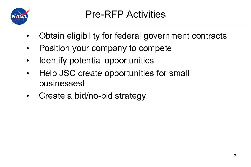Pre-RFP Activities • • • Obtain eligibility for federal government contracts Position your company